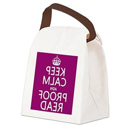CafePress - Keep Calm and Proof Read  Canvas Lunch Bag - Can