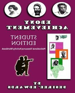 Ebony Achievement: Motivational Resource Activity Workbook,