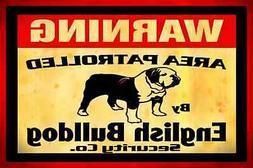 *WARNING ENGLISH BULLDOG! METAL ALL WEATHER SIGN 8X12 DOG HO