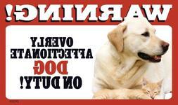 Warning Overly Affectionate Dog  On Duty